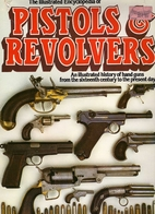 Illustrated Encyclopedia Of Pistols &…