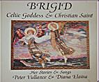 Brigid, Celtic Goddess and Christian Saint:…