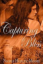Capturing Bliss by Nicole Hurley-Moore