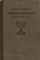 Bibelhistorie for den højere skole by…