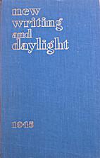 New Writing and Daylight: 1945 by John…