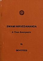 Swami Nirvedananda by Devotees