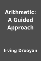 Arithmetic: A Guided Approach by Irving…