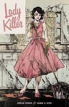 Lady Killer Vol. 1 by Jamie S. Rich
