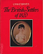 The British Settlers Of 1820 by Lynne Bryer