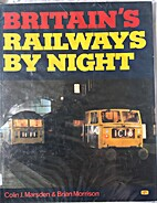 Britain's Railways by Night by C.J. Marsden