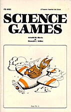 Science Games by Arnold R. Davis & Donald C.…