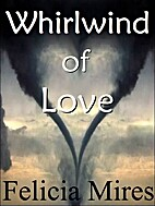 Whirlwind of Love by Felicia Mires