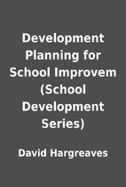 Development Planning for School Improvem…