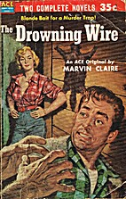 The Drowning Wire by Marvin Claire