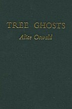 Tree Ghosts by Alice Oswald