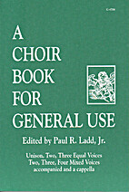 A Choir Book for General Use by Jr. Paul R.…