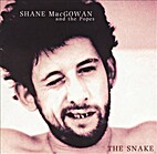 The Snake by Shane MacGowan & the Popes