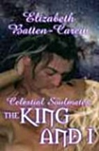 The King and I by Elizabeth Batten-Carew