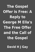 The Gospel Offer is Free: A Reply to George…
