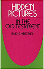 Hidden pictures in the Old Testament, or,…