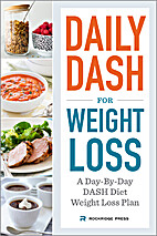 Daily DASH for Weight Loss: A Day-By-Day…
