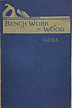 Bench Work in Wood: A Course of Study and…