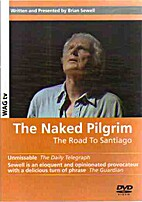 The naked pilgrim : the road to Santiago by…
