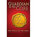 The Trials of the Core (Guardian of the Core…