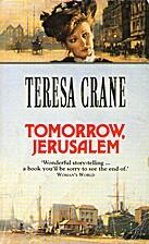 TOMORROW, JERUSALEM by Teresa Crane
