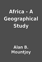 Africa - A Geographical Study by Alan B.…