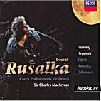 Rusalka by Renée Fleming . Ben Heppner .…