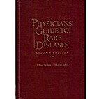 Physicians' Guide to Rare Diseases by Jess…