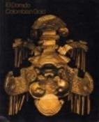 El Dorado Colombian gold : a selection of…