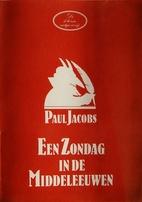 Een zondag in de middeleeuwen by Paul Jacobs