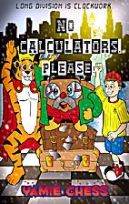 No Calculators, Please! (Yamie Chess Math…