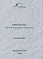 Born Digital by Ismail Serageldin