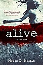 Alive (Crave, #1) by Megan D. Martin