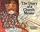 The Diary of a Church Mouse by Graham Oakley