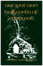 Ancient and Holy Wells of Cornwall by Mabel…