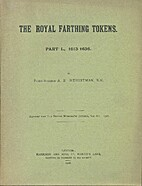 The Royal Farthing Tokens: Part I, 1613-1635…