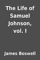 The Life of Samuel Johnson, vol. I by James…