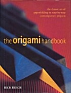 The Origami Handbook: The Classic Art of…