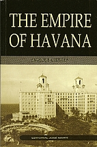 The Empire of Havana by Enrique Cirules