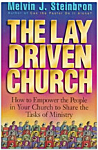The Lay-Driven Church by Melvin Steinbron