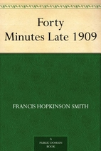 Forty Minutes Late 1909 by Francis Hopkinson…