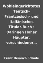Wohleingerichtetes Teutsch- Frantzösisch-…