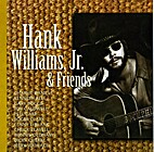 Hank Williams Jr. & Friends by Hank Williams…
