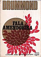 Fala, amendoeira by Carlos Drummond de…