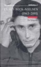 Claus Beck-Nielsen (1963-2001) : en biografi…