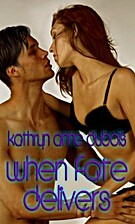 When Fate Delivers by Kathryn Anne Dubois