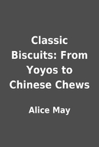 Classic Biscuits: From Yoyos to Chinese…