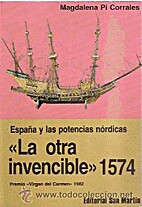 La otra Invencible, 1574: España y las…