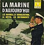 La marine d'aujourd'hui (Les navires, la…