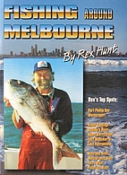 Fishing around Melbourne by Rex Hunt
